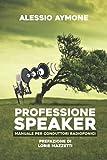 Professione Speaker: Manuale per conduttori radiofonici