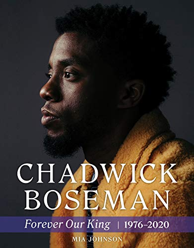 Chadwick Boseman: Forever Our King 1976-2020