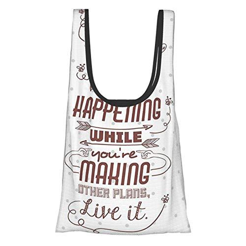 Xinkaize Quotes Decor Life is What is Happening While Youre Making Other Plans. Live It Attitude Wiederverwendbare Faltbare umweltfreundliche Einkaufstaschen