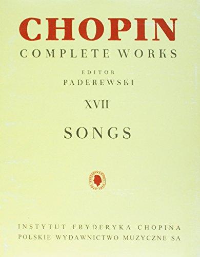 Songs: Chopin Complete Works Vol. XVII (Fryderyk Chopin Complete Works, Band 17)
