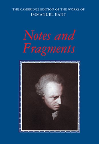 Notes and Fragments (The Cambridge Edition of the Works of Immanuel Kant) (English Edition)