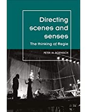 Directing scenes and senses: The thinking of Regie (Theatre: Theory – Practice – Performance) (English Edition)