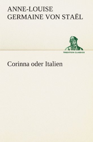 Corinna oder Italien (TREDITION CLASSICS)