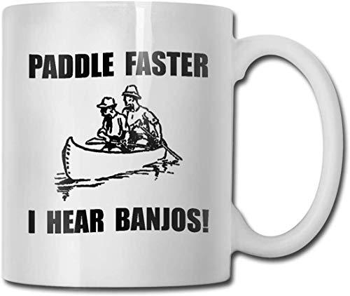 Paddel schneller, ich höre Banjos Keramik Kaffeetasse Ideen Becher Beste Familie und Geburtstagsgeschenk Tasse 11 Unzen