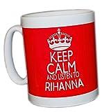 Mug Keep Calm and Listen to Rihanna (Rouge)