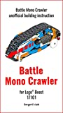 Battle Mono Crawler for Lego Boost 17101 unofficial instruction (Build Boost Robots — a series of instructions for assembling robots with Boost 17101) (English Edition)