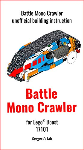 Battle Mono Crawler for Lego Boost 17101 unofficial instruction (Build Boost Robots — a series of instructions for assembling robots with Boost 17101)