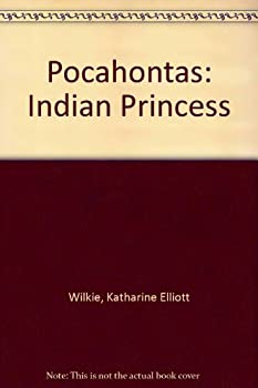Pocahontas: Indian Princess - Book  of the Childhood of Famous Americans