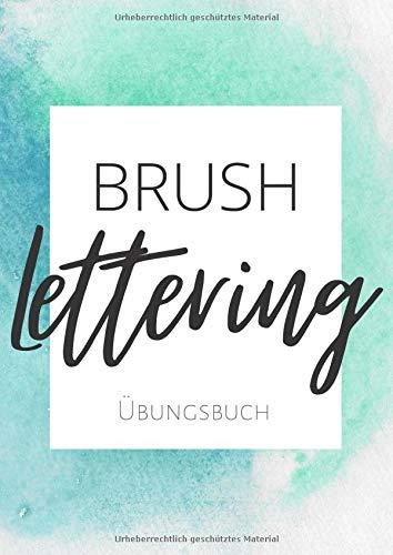 Brush Lettering Übungsbuch: Brush Lettering Übungsblätter   Praktisches Workbook für Lettering Anfänger   Watercolor Türkis