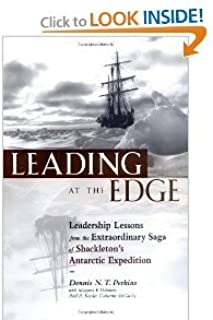 Leading at the Edge : Leadership Lessons (text only) by D.N.T. Perkins.M.P.Holtman.P.R. Kessler