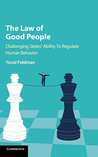 Download The Law of Good People: Challenging States' Ability to Regulate Human Behavior 1107137101