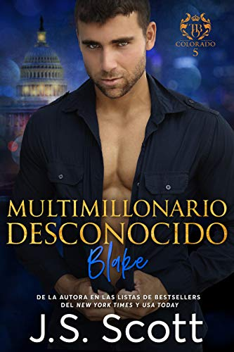 MULTIMILLONARIO DESCONOCIDO: La Obsesión del Multimillonario ~ BLAKE