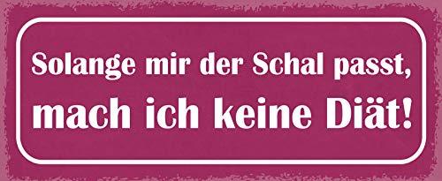 FS Solange Mir de sjaal past, maak ik geen dieet. Metal Sign Metal Sign 10 x 27 cm