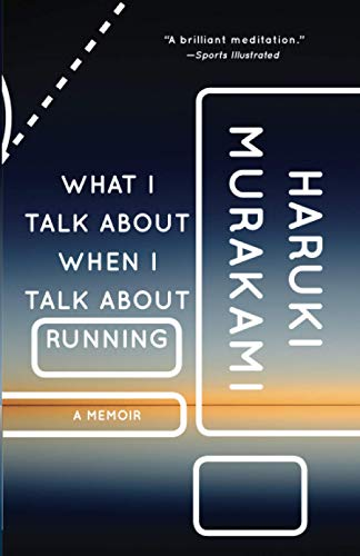 Compare Textbook Prices for What I Talk About When I Talk About Running: A Memoir Vintage International, Book Cover May Vary Reprint Edition ISBN 9780307389831 by Murakami, Haruki