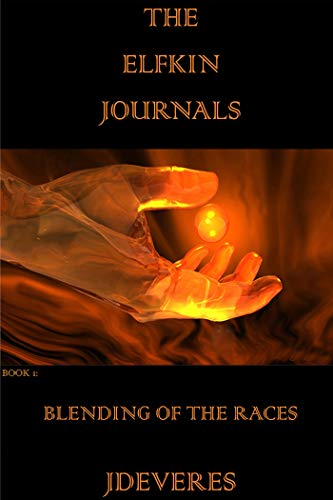 Book: The Elfkin Journals - Blending Of The Races by JDeVereS