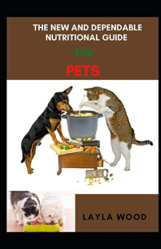 The New And Dependable Nutritional Guide For Pets