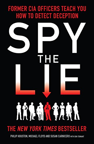 Spy the Lie: How to spot deception the CIA way (English Edition)