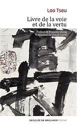 Livre de la voie et de la vertu de Lao Tseu, traduction de Claude Larre chez Desclée de Brouwer dans la collection Les carnets