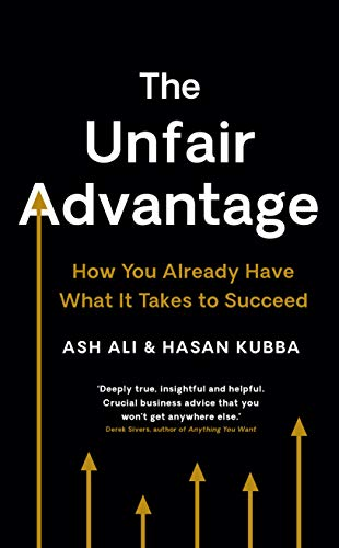 The Unfair Advantage: How You Already Have What It Takes to Succeed (English Edition)