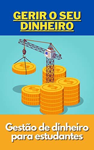Gerir o seu dinheiro: Gestão de dinheiro para estudantes