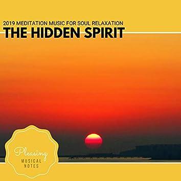 The Hidden Spirit - 2019 Meditation Music For Soul Relaxation
