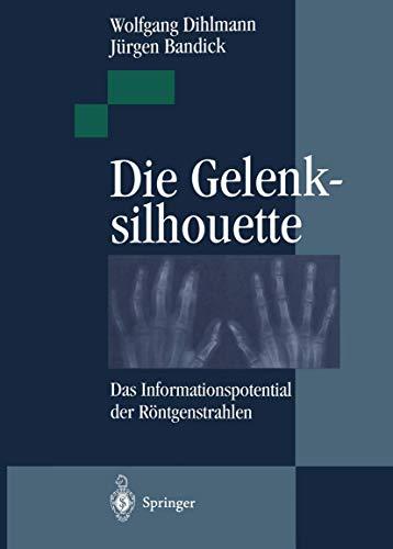 Die Gelenksilhouette: Das Informationspotential der Röntgenstrahlen