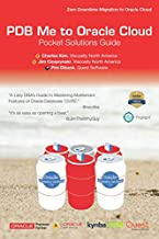 PDB Me to Oracle Cloud Pocket Solutions Guide: A Lazy DBA's Guide to Mastering Multitenant Features on Oracle Cloud