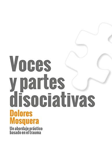 Voces y partes disociativas: Un abordaje práctico basado en el trauma (Spanish Edition)