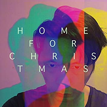 Home for Christmas (feat. Late Cambrian & Fashion Bird Danger Danger)