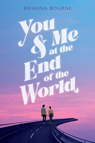 <em>You & Me at the End of the World</em>