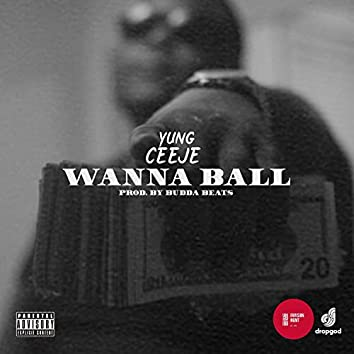 Wanna Ball