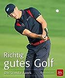 Richtig gutes Golf: Das Standardwerk