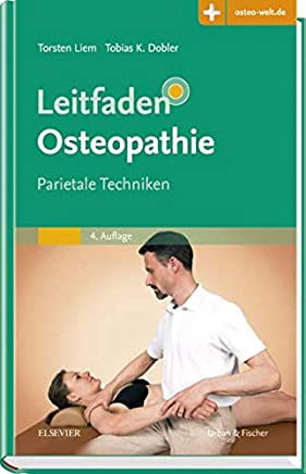 Leitfaden Osteopathie Parietale Techniken it Zugang zur edizinwelt by Torsten Liem