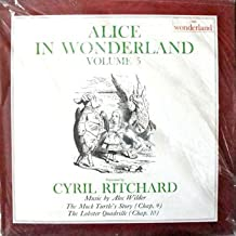 Alice In Wonderland Volume 5 : The Mock turtle Story (Chap. 9) and The Lobster Quadrille (Chap. 10) - Narrated By Cyril Richard, Music by Alec Wilder