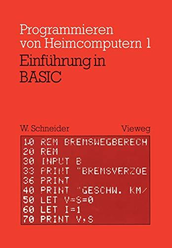 Einführung in Basic: Mit zahlreichen Beispielen und 10 vollständigen Programmen (Programmieren von Mikrocomputern (1), Band 1)