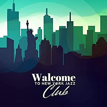 Walcome to New York Jazz Club: 2019 Instrumental Swing Jazz Music Compilation, Old School Dance Party Vibes, Best Vintage Melodies with Immortal Sounds of Piano, Sax, Contrabass & Many More