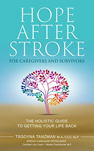 Hope After Stroke for Caregivers and Survivors: The Holistic Guide To Getting Your Life Back (English Edition)