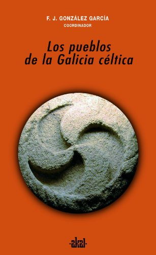 Los pueblos de la Galicia céltica (Universitaria nº 252)