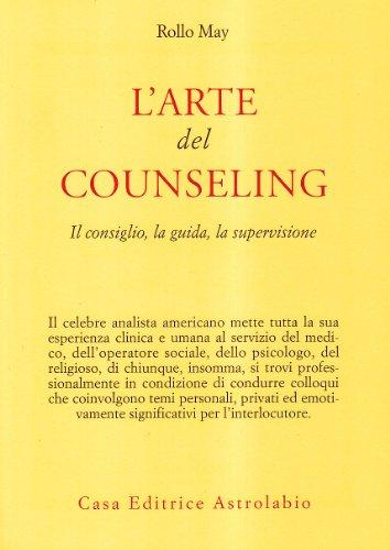 L'arte del counseling. Il consiglio, la guida, la supervisione