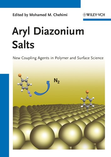 Aryl Diazonium Salts: New Coupling Agents in Polymer and Surface Science (English Edition)