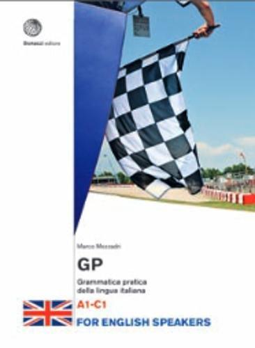 GP. Grammatica pratica della lingua italiana. Livello A1-C1: Grammatica - for English Speakers