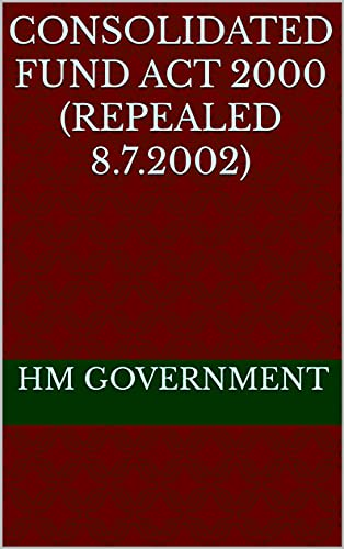 Consolidated Fund Act 2000 (REPEALED 8.7.2002) (English Edition)