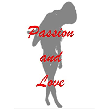 Passion and Love