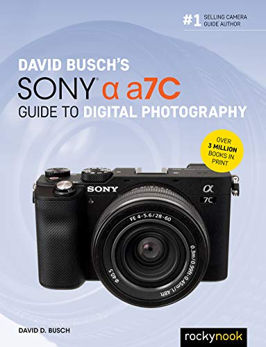 David Busch's Sony Alpha a7C Guide to Digital Photography (The David Busch Camera Guide Series) (English Edition)