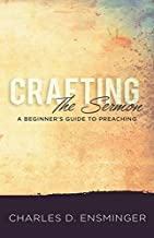 Crafting the Sermon: A Beginner's Guide to Preaching