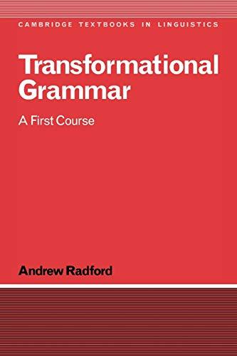 Transformational Grammar:Radford: A First Course (Cambridge Textbooks in Linguistics)の詳細を見る