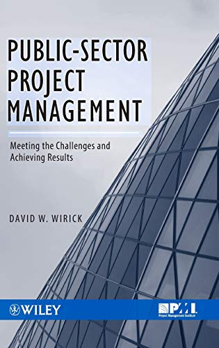 Download Public-Sector Project Management: Meeting the Challenges and Achieving Results 0470487313