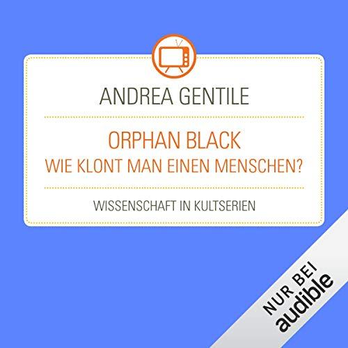 Orphan Black - Wie klont man einen Menschen? Titelbild