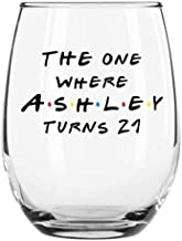 Custom 21st Birthday Stemless Wine Glass - Personalized The One Where - Celebrate any Age Birthday- Gift for Her - Gift for Him - 21 Ounce Wine Glass