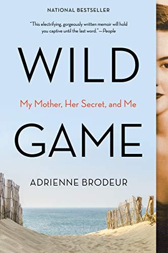 Compare Textbook Prices for Wild Game: My Mother, Her Secret, and Me  ISBN 9780358361329 by Brodeur, Adrienne